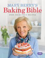 Mary Berry's Baking Bible - Mary Berry