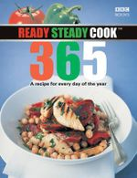 Ready, Steady, Cook 365  : A Recipe for Every Day of the Year