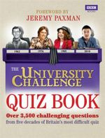 The University Challenge Quiz Book : Over 3,500 Challenging Questions - Steve Tribe