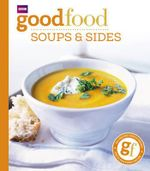 Good Food: Soups and Sides : Triple-tested Recipes - Sharon Brown