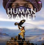 Human Planet : Nature's Greatest Human Stories - Brian Leith