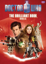 Doctor Who : Brilliant Book Of Doctor Who 2011 : Dr. Who Series - BBC