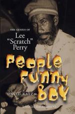 People Funny Boy : The Genius of Lee 'Scratch' Perry - David Katz