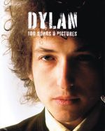 Dylan : 100 Songs and Pictures - Bob Dylan