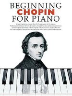 Beginning Chopin for Piano - Music Sales Corporation