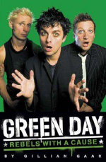 Green Day : Rebels with a Cause - Gillian G. Gaar