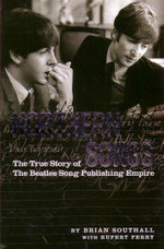 Northern Songs : The True Story of the Beatles' Song Publishing Empire - Brian Southall