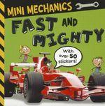 Mini Mechanics : Fast and Mighty - Tim Bugbird