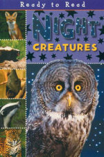 Night Creatures : Ready to Read - Wade Cooper