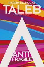 Antifragile : Things That Gain from Disorder - Nassim Nicholas Taleb