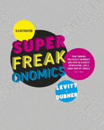 Illustrated Superfreakonomics :  Global Cooling, Patriotic Prostitutes, and Why Suicide Bombers Should Buy Life Insurance - Steven D. Levitt