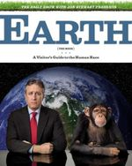 Earth (The Book) : A Visitor's Guide to the Human Race - Jon Stewart
