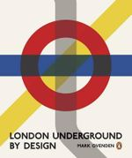 London Underground by Design - Mark Ovenden