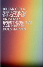 The Quantum Universe : Everything That Can Happen Does Happen - Brian Cox