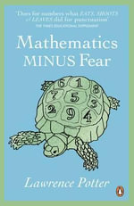 Mathematics Minus Fear - Lawrence Potter