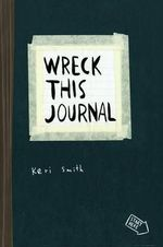 Wreck This Journal : To Create is to Destroy - Keri Smith