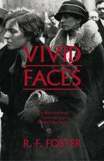 Vivid Faces : The Revolutionary Generation in Ireland, 1890-1923 - R. F. Foster