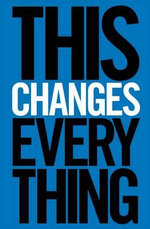 This Changes Everything : Capitalism vs. the Climate - Naomi Klein