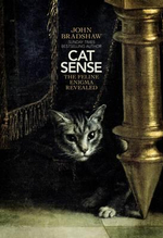 Cat Sense : The Feline Enigma Revealed - John W. S. Bradshaw