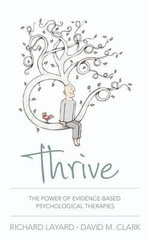 Thrive : The Power of Evidence-Based Psychological Therapies - Richard Layard