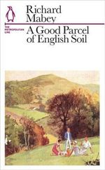 A Good Parcel of English Soil : The Metropolitan Line - Richard Mabey