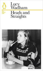 Heads and Straights : The Circle Line - Lucy Wadham