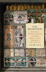 The Reckoning : Financial Accountability and the Making and Breaking of Nations - Jacob Soll