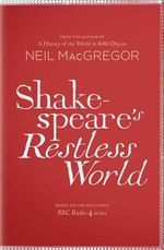 Shakespeare's Restless World - Neil MacGregor