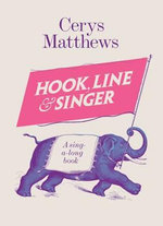 Hook, Line and Singer : A Singalong Book - Cerys Matthews