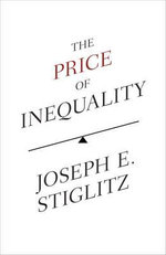 The Price of Inequality - Joseph Stiglitz