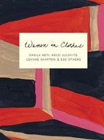 Women in Clothes : Why We Wear What We Wear - Sheila Heti