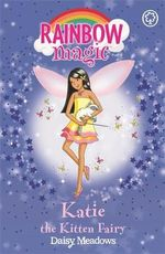 Katie the Kitten Fairy : The Pet Keeper Fairies : The Rainbow Magic Series : Book 29 - Daisy Meadows