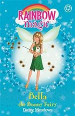 Bella the Bunny Fairy : The Pet Keeper Fairies  : The Rainbow Magic Series : Book 30 - Daisy Meadows