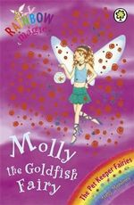 Molly the Goldfish Fairy : The Pet Keeper Fairies : The Rainbow Magic Series : Book 34 - Daisy Meadows