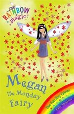 Megan the Monday Fairy : The Fun Day Fairies : The Rainbow Magic Series : Book 36 - Daisy Meadows