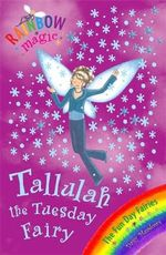 Tallulah the Tuesday Fairy : The Fun Day Fairies : The Rainbow Magic Series : Book 37 - Daisy Meadows