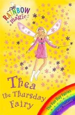 Thea the Thursday Fairy : The Fun Day Fairies : The Rainbow Magic Series : Book 39 - Daisy Meadows