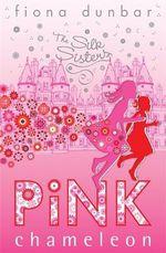 Pink Chameleon : The Silk Sisters - Fiona Dunbar