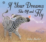 If Your Dreams Take Off and Fly - John Butler