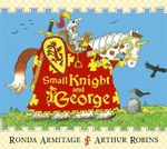 Small Knight and George : Small Knight & George - Ronda Armitage