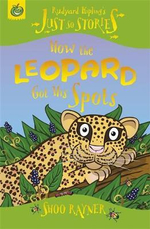 How the Leopard Got His Spots : Just So Stories - Rudyard Kipling