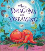 When Dragons Are Dreaming : Ella Bella Ballerina Series - James Mayhew