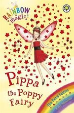 Pippa the Poppy Fairy : The Petal Fairies  : The Rainbow Magic Series : Book 44 - Daisy Meadows