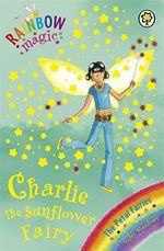 Charlotte the Sunflower Fairy : The Petal Fairies : The Rainbow Magic Series : Book 46 - Daisy Meadows