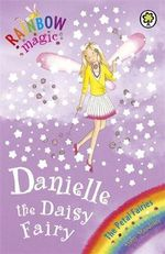 Danielle the Daisy Fairy : The Petal Fairies : The Rainbow Magic Series : Book 48 - Daisy Meadows