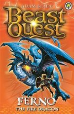 Fenro the Fire Dragon : Beast Quest : Book 1 - Adam Blade