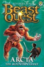 Arcta the Mountain Giant : Beast Quest : Book 3 - Adam Blade