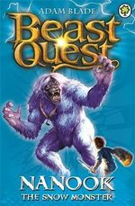 Nanook the Snow Monster : Beast Quest : Book 5 - Adam Blade