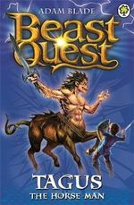 Tagus the Horse-Man : Beast Quest : Book 4 - Adam Blade