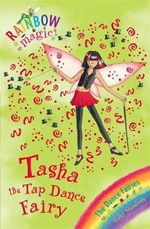 Tasha the Tap Dance Fairy : The Rainbow Magic - The Dance Fairies Series : Book 53 - Daisy Meadows
